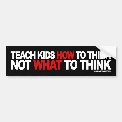 Enseñe los niños a cómo pensar, no qué a pensar etiqueta de parachoque