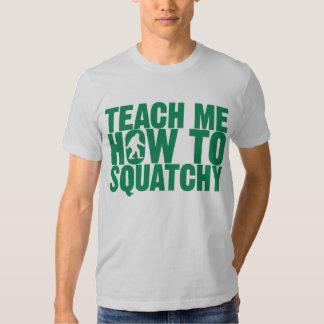 Enséñeme a cómo a la camisa de Squatchy