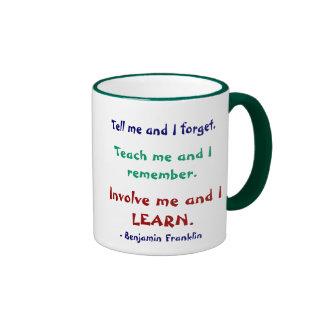 Enséñeme a la taza de la cita de Ben Franklin