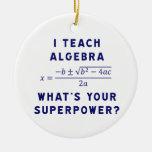 Enseño a álgebra/cuál es su superpotencia ornamentos de reyes