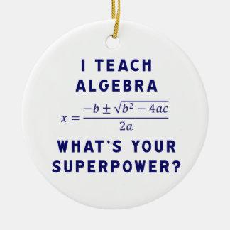 Enseño a álgebra/cuál es su superpotencia adorno redondo de cerámica