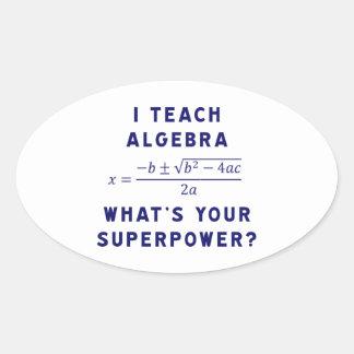 Enseño a álgebra/cuál es su superpotencia pegatina ovalada