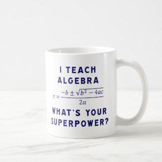 Enseño a álgebra/cuál es su superpotencia taza