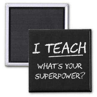 ¿Enseño a cuál es su superpotencia? Imán Cuadrado