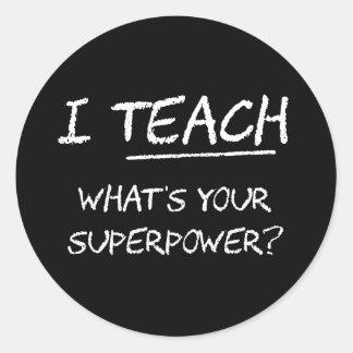 ¿Enseño a cuál es su superpotencia? Pegatina Redonda