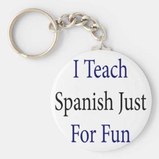 Enseño a español apenas para la diversión llaveros personalizados