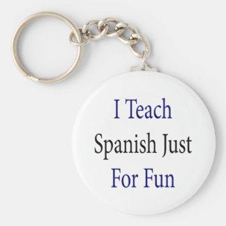 Enseño a español apenas para la diversión llaveros