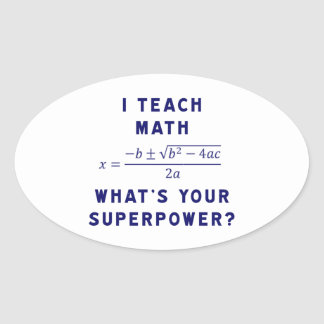 ¿Enseño a matemáticas/cuál es su superpotencia? Pegatina Óval Personalizadas