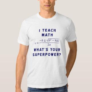 ¿Enseño a matemáticas/cuál es su superpotencia? Polera
