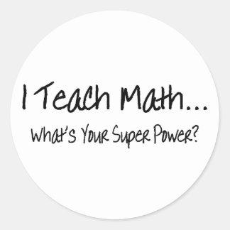 Enseño matemáticas a cuál es su superpoder etiquetas redondas