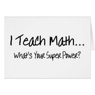 Enseño matemáticas a cuál es su superpoder tarjeta de felicitación