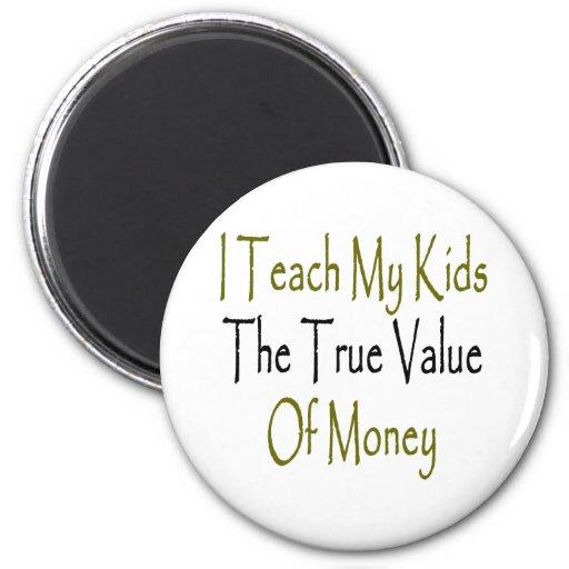 Enseño mis niños al valor del dinero verdadero imán redondo 5 cm