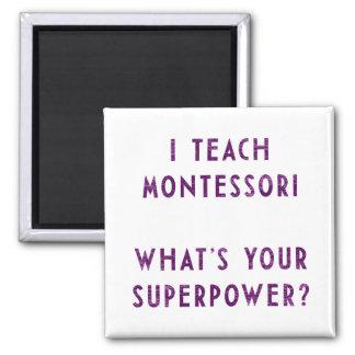 ¿Enseño Montessori a cuál es su superpotencia? Imán De Frigorifico