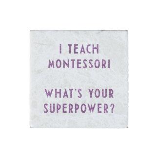 ¿Enseño Montessori a cuál es su superpotencia? Imán De Piedra