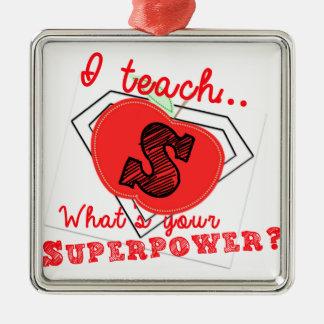¿Enseño, qué soy su superpotencia? Ornamento Adorno Navideño Cuadrado De Metal