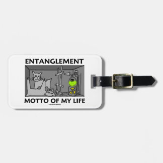 Entanglement Motto Of My Life (Quantum Physics) Luggage Tag