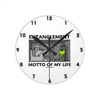 Entanglement Motto Of My Life (Quantum Physics) Round Clock