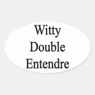 Entendre doble ingenioso pegatina ovalada
