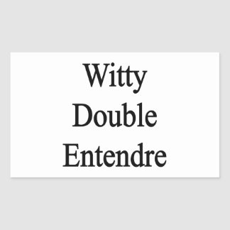 Entendre doble ingenioso pegatina rectangular