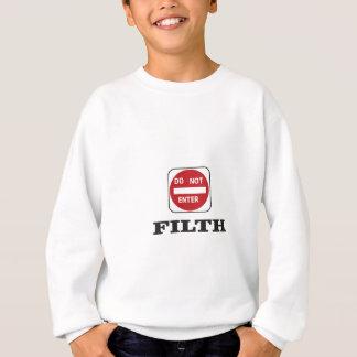 enter not filth sweatshirt