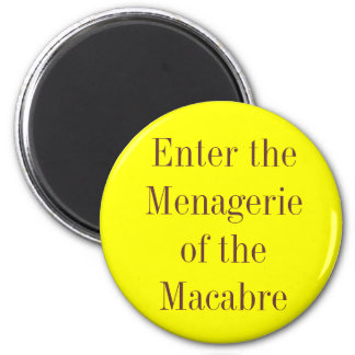 Enter the Menagerie of the Macabre 2 Inch Round Magnet