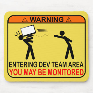 Entering Dev Team Area - You May Be Monitored Mouse Pad