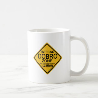 Entering Dobro Zone Coffee Mug