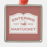 Entering Nantucket Welcome Sign in Nantucket Red Square Metal Christmas Ornament