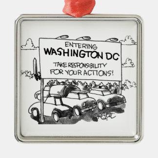 Entering Washington DC,,take responsibility... Metal Ornament