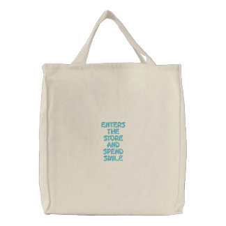 enters the store and spend smile embroidered tote bag