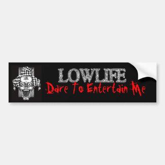 Entertain Me -  Lowlife Bumper Sticker. Bumper Sticker