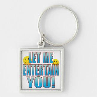 Entertain You Life B Keychain