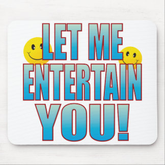 Entertain You Life B Mouse Pad