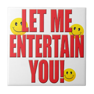 Entertain You Life Tile