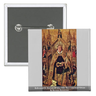 Enthroned St. Dominic Of Silos With The 7 Cardinal Pinback Button