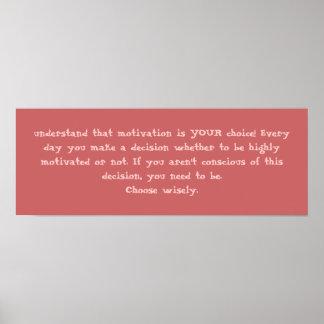 ¡entienda que la motivación es SU opción! Nunca… Posters