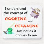 Entiendo el concepto de cocinar y de limpieza alfombrilla de raton