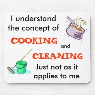 Entiendo el concepto de cocinar y de limpieza mousepad