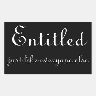 Entitled, just like everyone else rectangular stickers