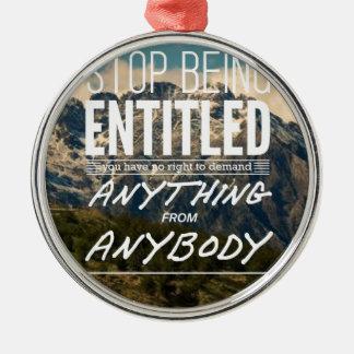 Entitled Metal Ornament