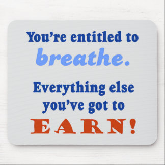 ENTITLED TO BREATHE MOUSE PAD
