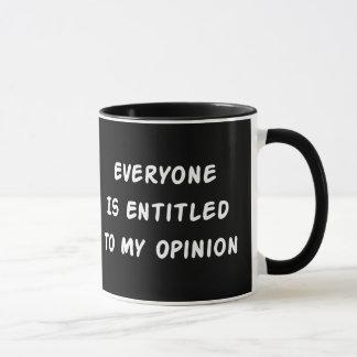 Entitled To My Opinion Mug