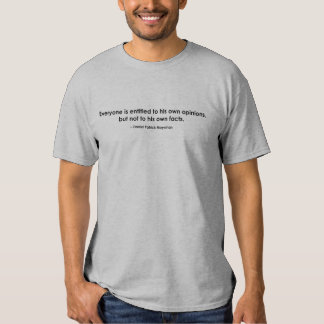 Entitled to own opinion but not own facts tee shirt