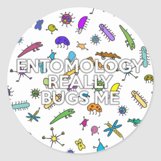 ENTOMOLOGY REALLY BUGS ME CLASSIC ROUND STICKER