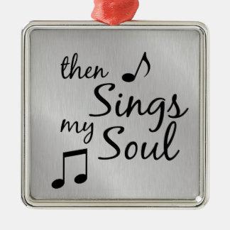 Entonces canta mi alma ornaments para arbol de navidad