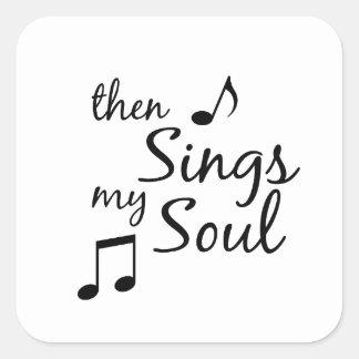 Entonces canta mi alma pegatina cuadrada
