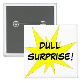 ¡Entorpezca la sorpresa! Pin