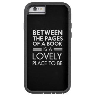 Entre las páginas de un libro es el lugar precioso funda de iPhone 6 tough xtreme