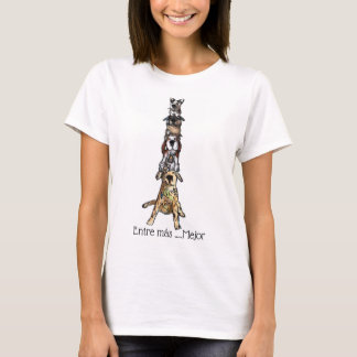 Entre más .....Mejor T-Shirt