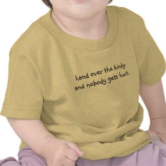 entregue el binky y nadie consigue daño camisetas